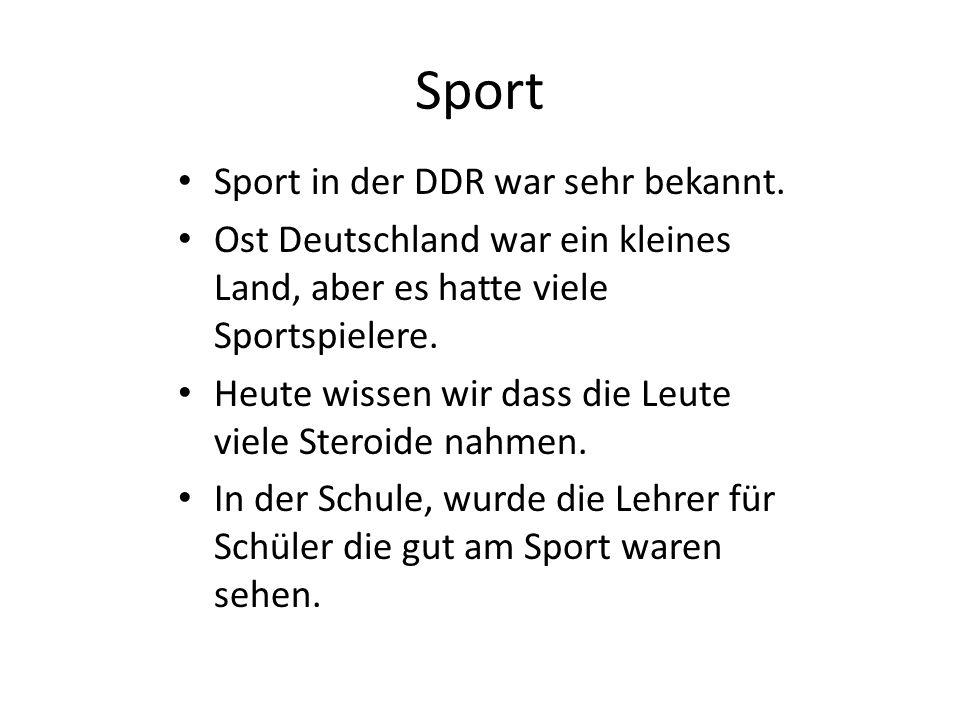 Sport Sport in der DDR war sehr bekannt.