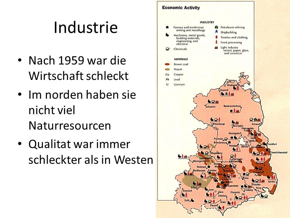 Industrie Nach 1959 war die Wirtschaft schleckt