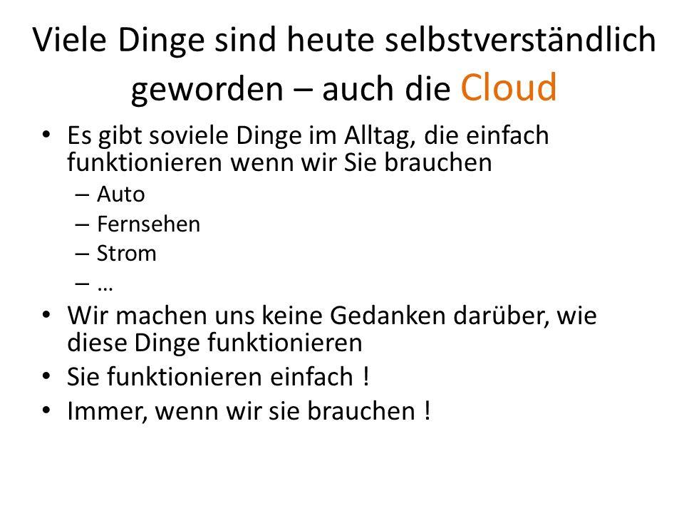 Viele Dinge sind heute selbstverständlich geworden – auch die Cloud