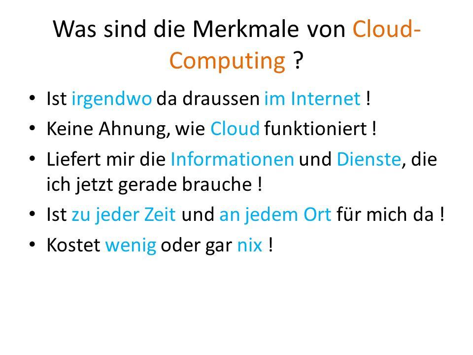 Was sind die Merkmale von Cloud-Computing
