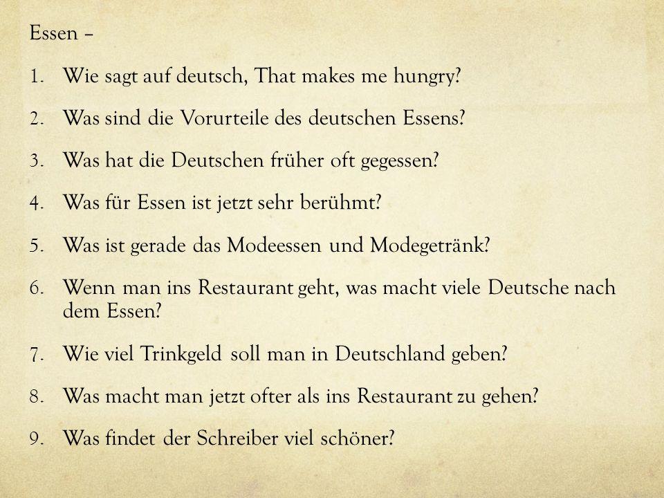 Essen – Wie sagt auf deutsch, That makes me hungry Was sind die Vorurteile des deutschen Essens Was hat die Deutschen früher oft gegessen