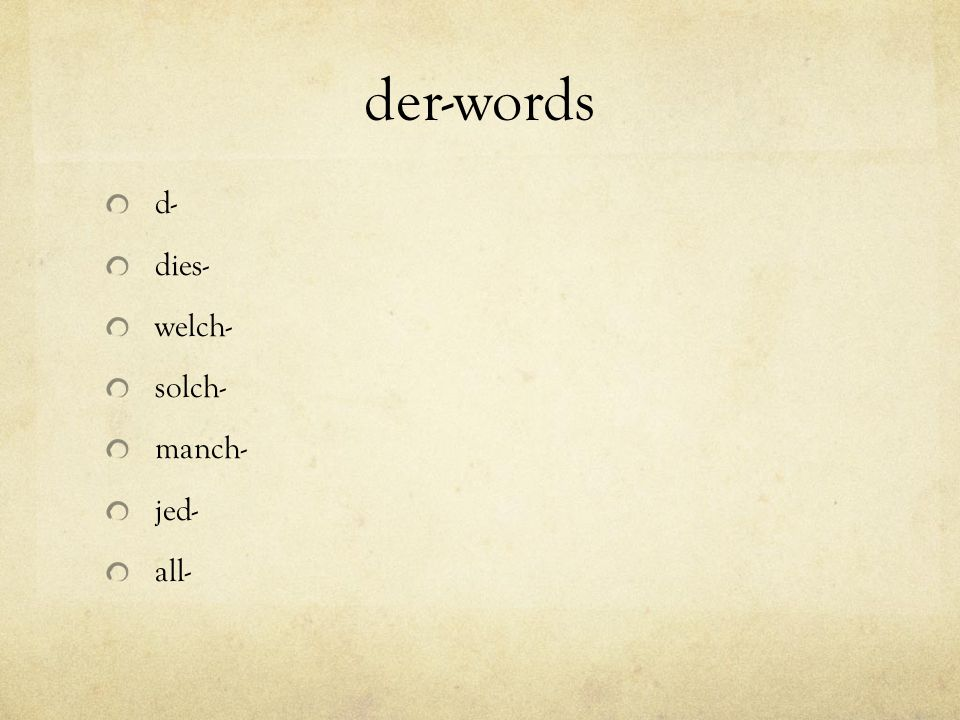 der-words d- dies- welch- solch- manch- jed- all-
