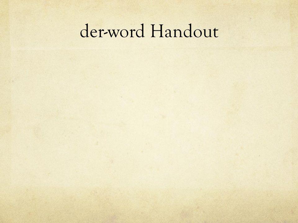 der-word Handout