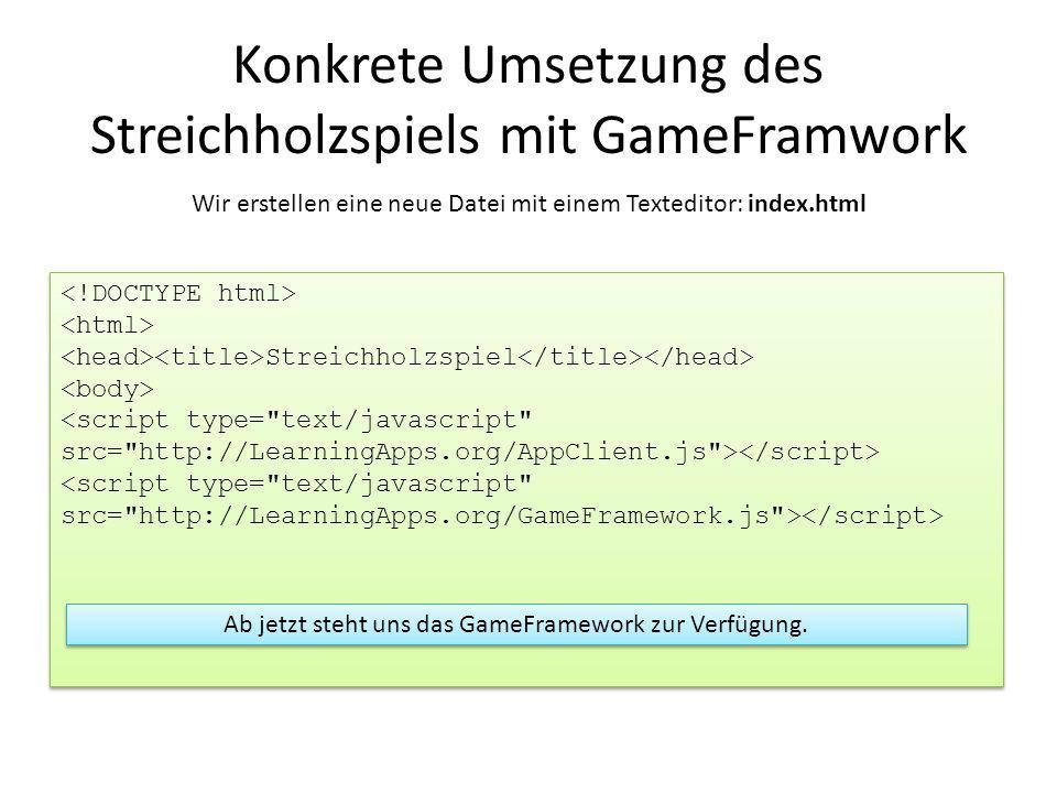 Konkrete Umsetzung des Streichholzspiels mit GameFramwork