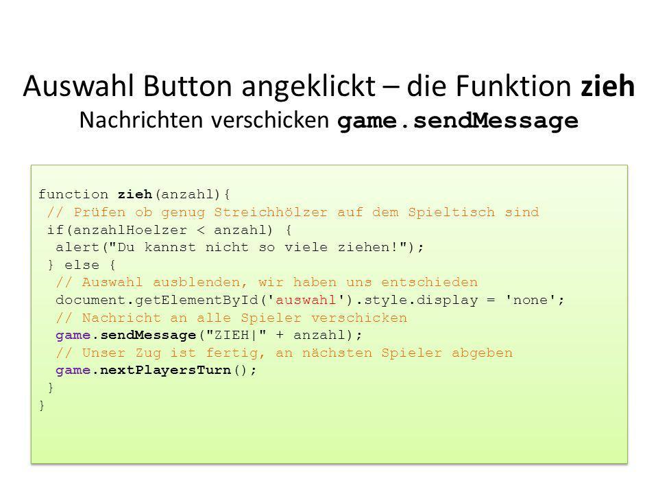 Auswahl Button angeklickt – die Funktion zieh Nachrichten verschicken game.sendMessage