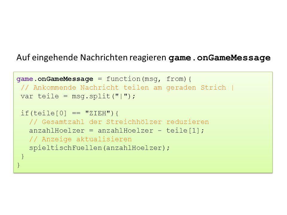 Auf eingehende Nachrichten reagieren game.onGameMessage