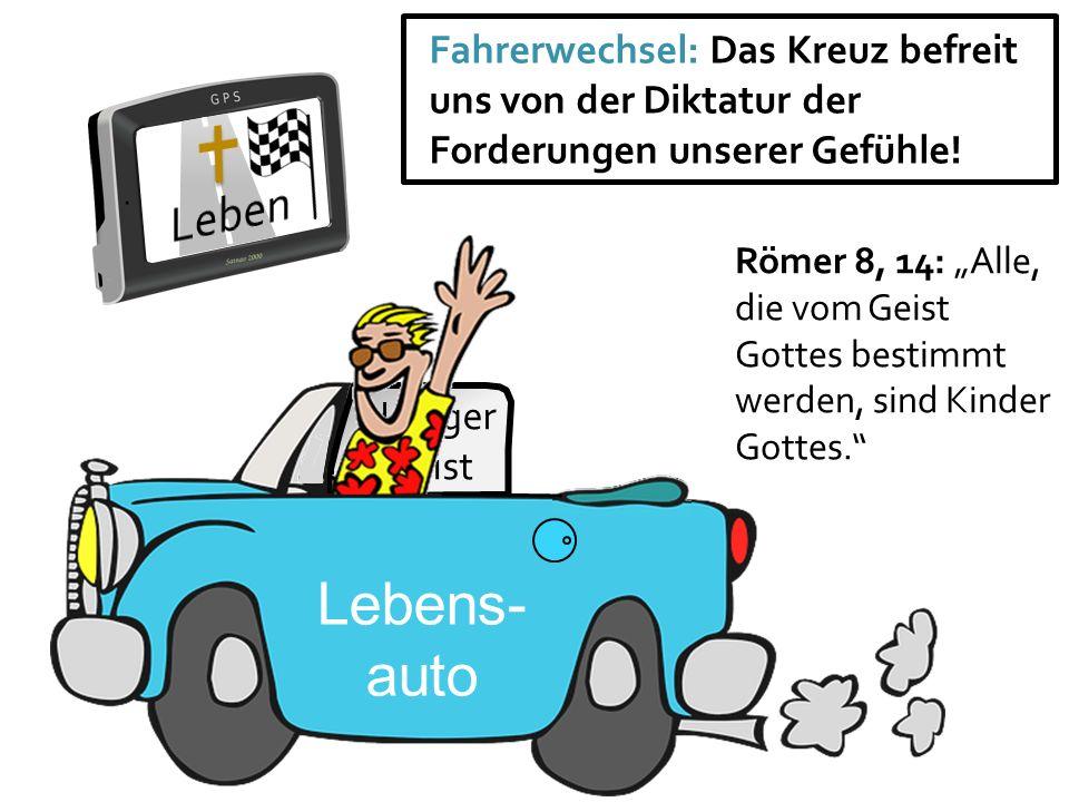 Fahrerwechsel: Das Kreuz befreit uns von der Diktatur der Forderungen unserer Gefühle!