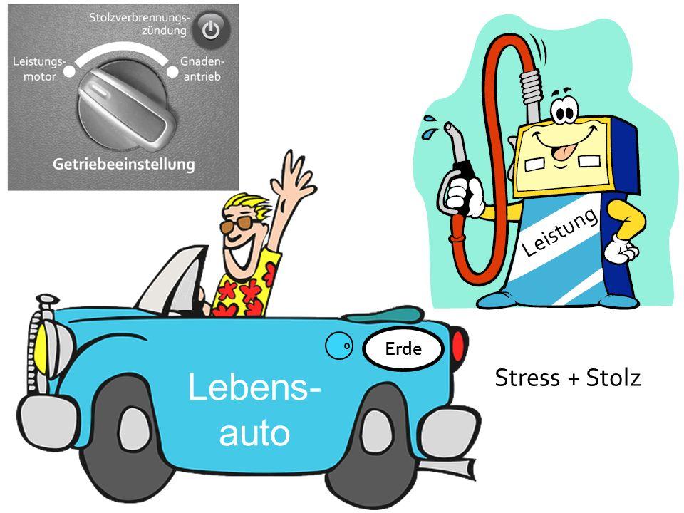 Leistung Erde Lebens- auto Stress + Stolz