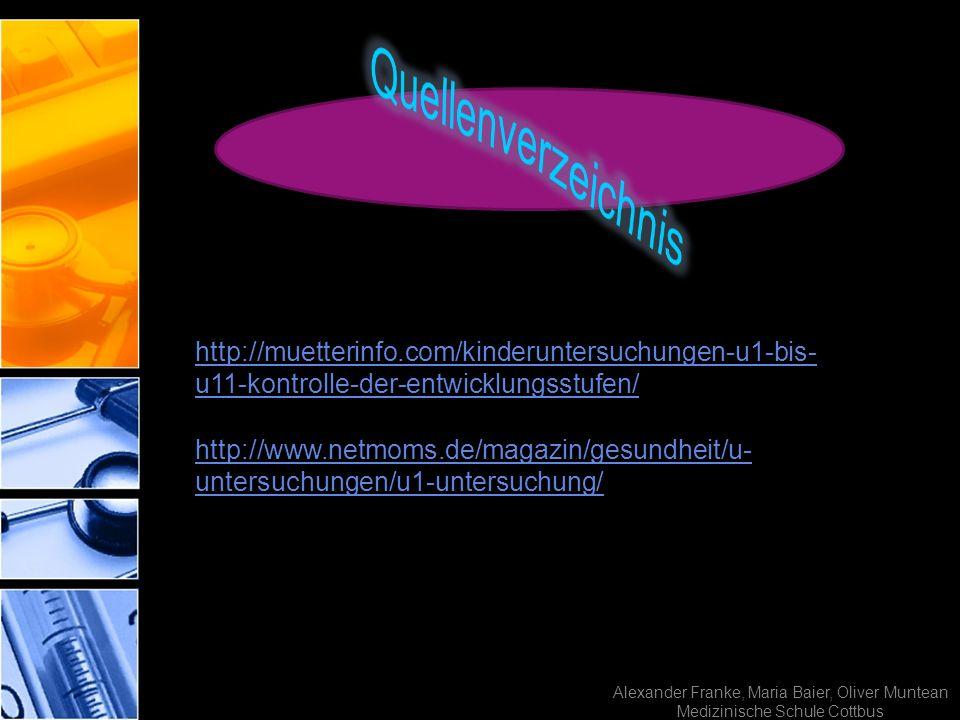 Quellenverzeichnis http://muetterinfo.com/kinderuntersuchungen-u1-bis-u11-kontrolle-der-entwicklungsstufen/