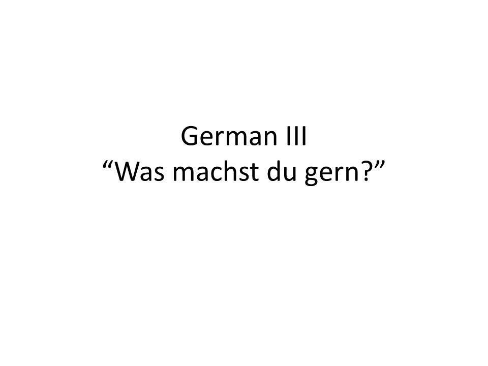 German III Was machst du gern