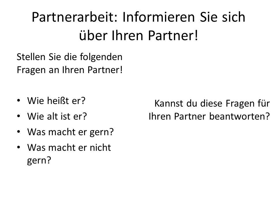 Partnerarbeit: Informieren Sie sich über Ihren Partner!