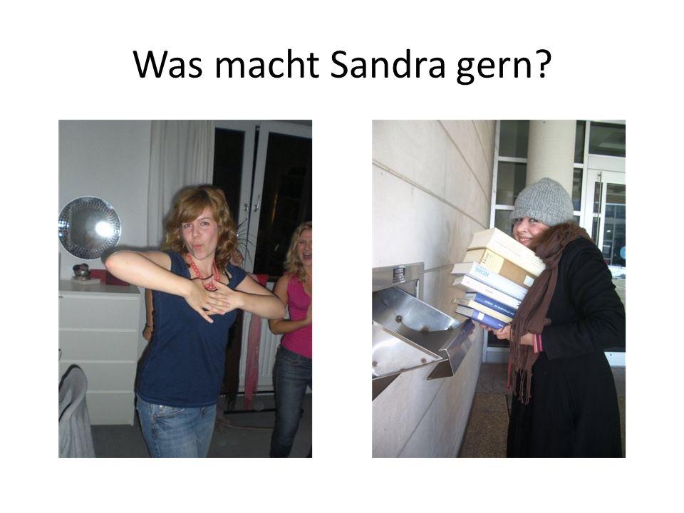 Was macht Sandra gern