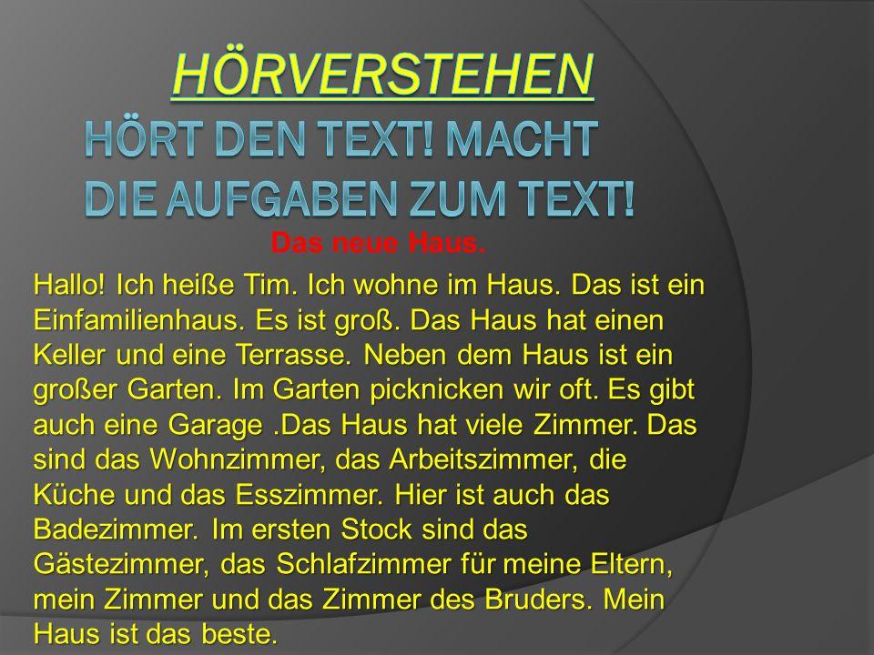 Hörverstehen Hört den text! Macht DIE Aufgaben zum Text!