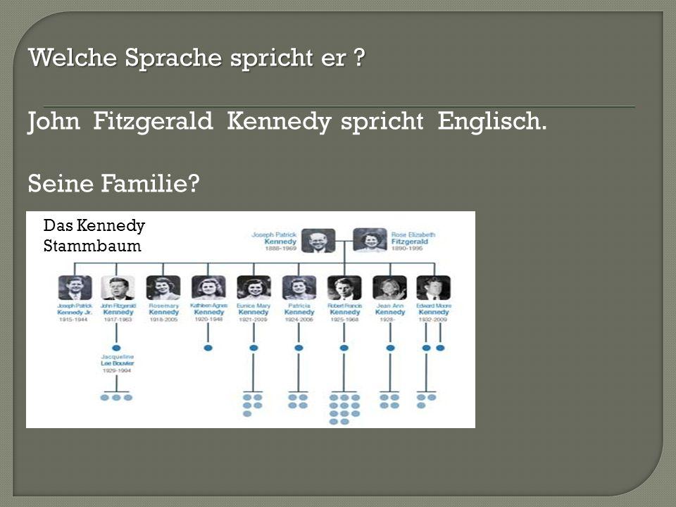 Welche Sprache spricht er John Fitzgerald Kennedy spricht Englisch.