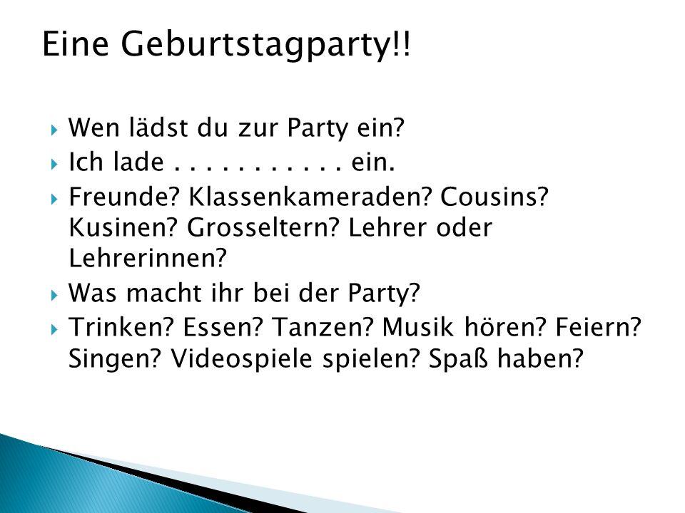 Eine Geburtstagparty!! Wen lädst du zur Party ein