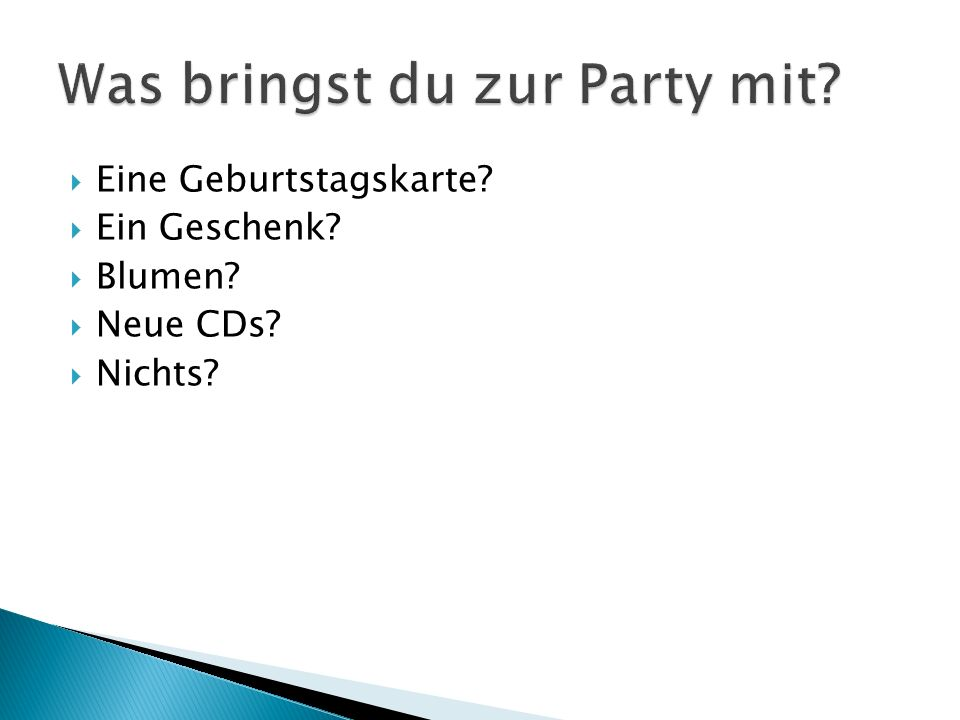 Was bringst du zur Party mit