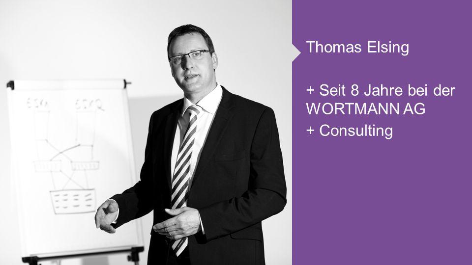 Thomas Elsing + Seit 8 Jahre bei der WORTMANN AG + Consulting