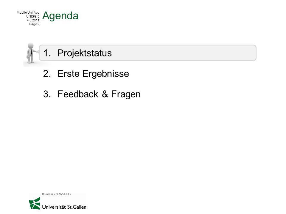 Agenda Projektstatus Erste Ergebnisse Feedback & Fragen