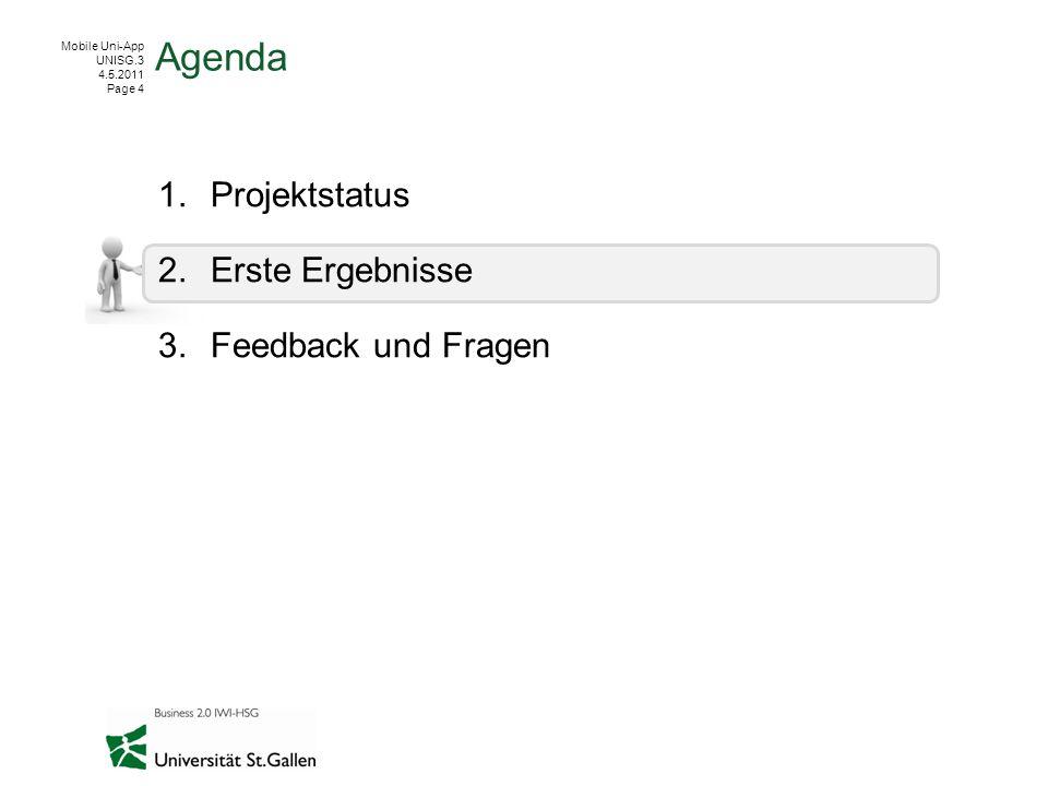 Agenda Projektstatus Erste Ergebnisse Feedback und Fragen