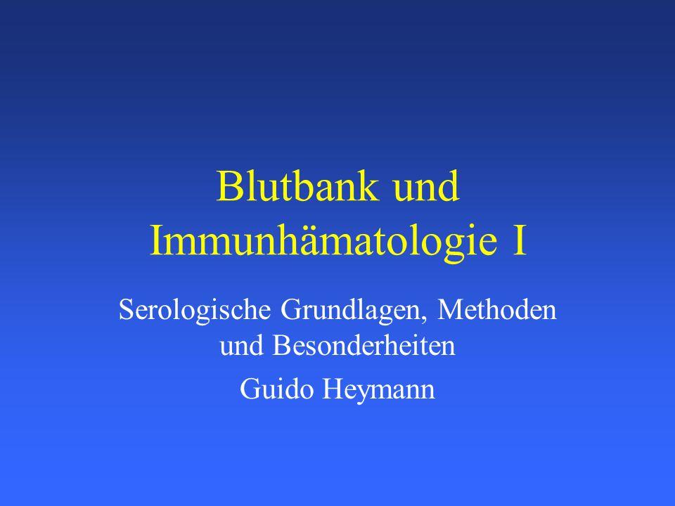Blutbank und Immunhämatologie I