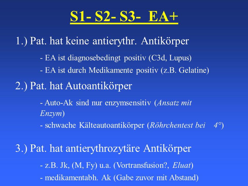 S1- S2- S3- EA+ 1.) Pat. hat keine antierythr. Antikörper