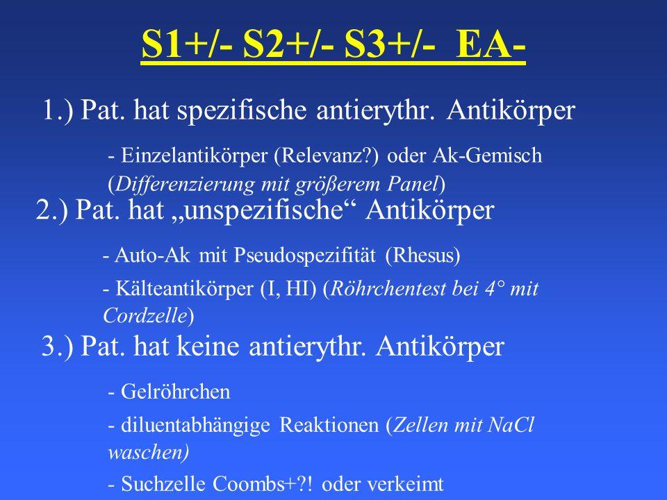 S1+/- S2+/- S3+/- EA- 1.) Pat. hat spezifische antierythr. Antikörper
