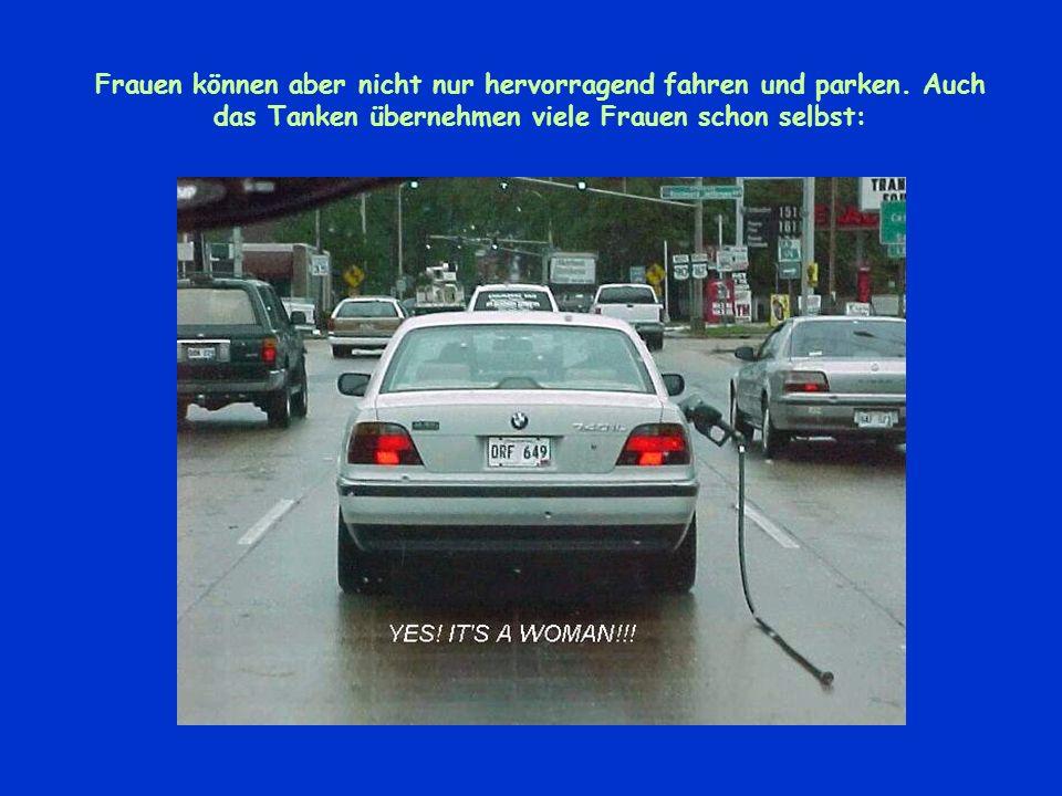 Frauen können aber nicht nur hervorragend fahren und parken