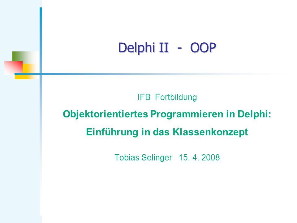 Delphi II - OOP Objektorientiertes Programmieren in Delphi:
