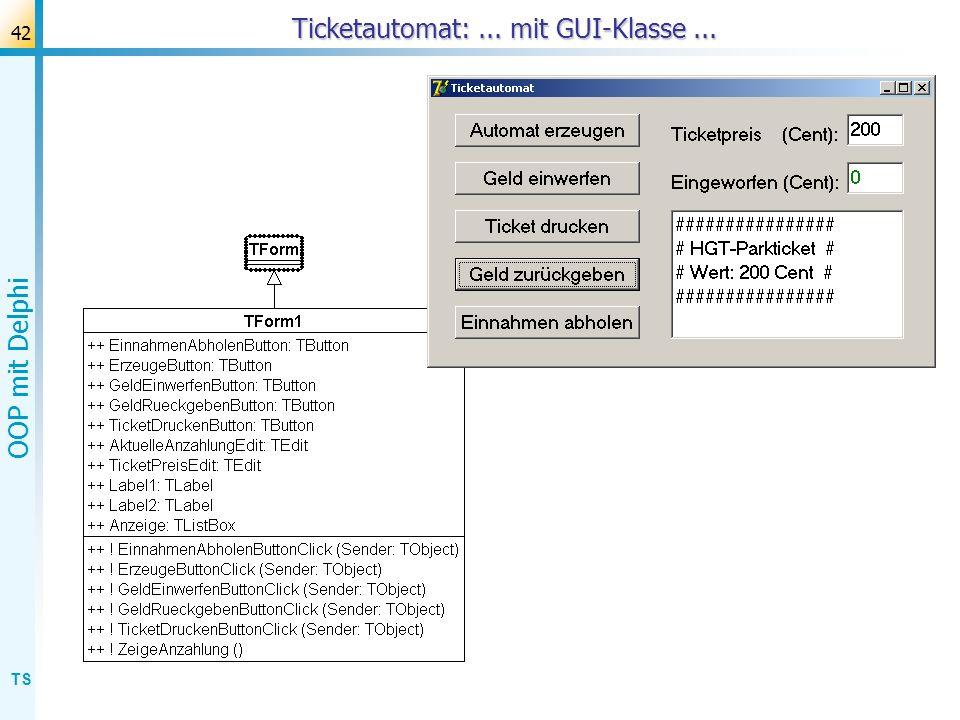 Ticketautomat: ... mit GUI-Klasse ...