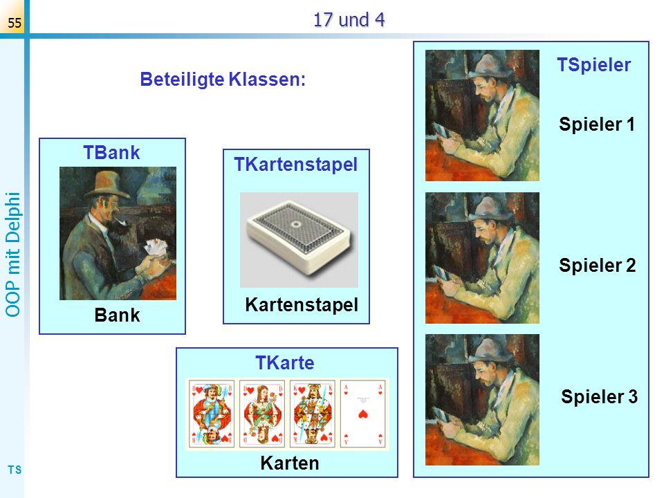 17 und 4 TSpieler. Beteiligte Klassen: Spieler 1. TBank. T. TKartenstapel. Spieler 2. Kartenstapel.