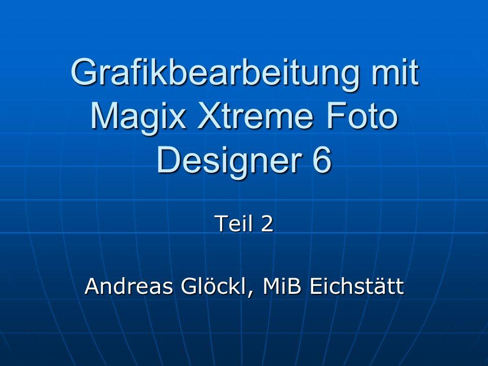 Grafikbearbeitung mit Magix Xtreme Foto Designer 6