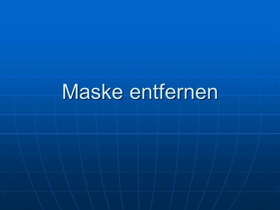 Maske entfernen