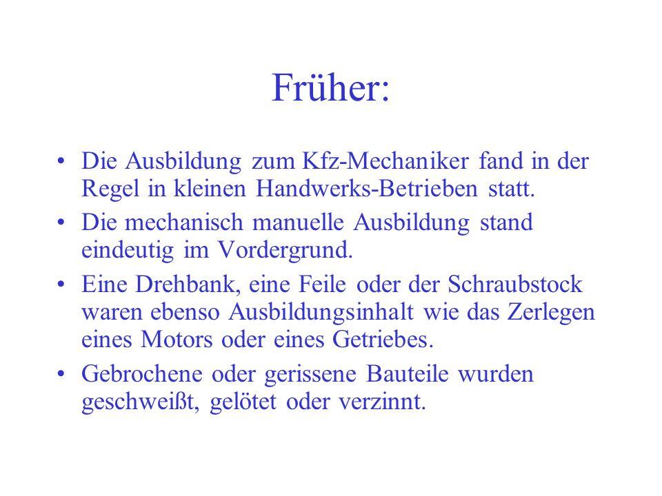 Früher: Die Ausbildung zum Kfz-Mechaniker fand in der Regel in kleinen Handwerks-Betrieben statt.