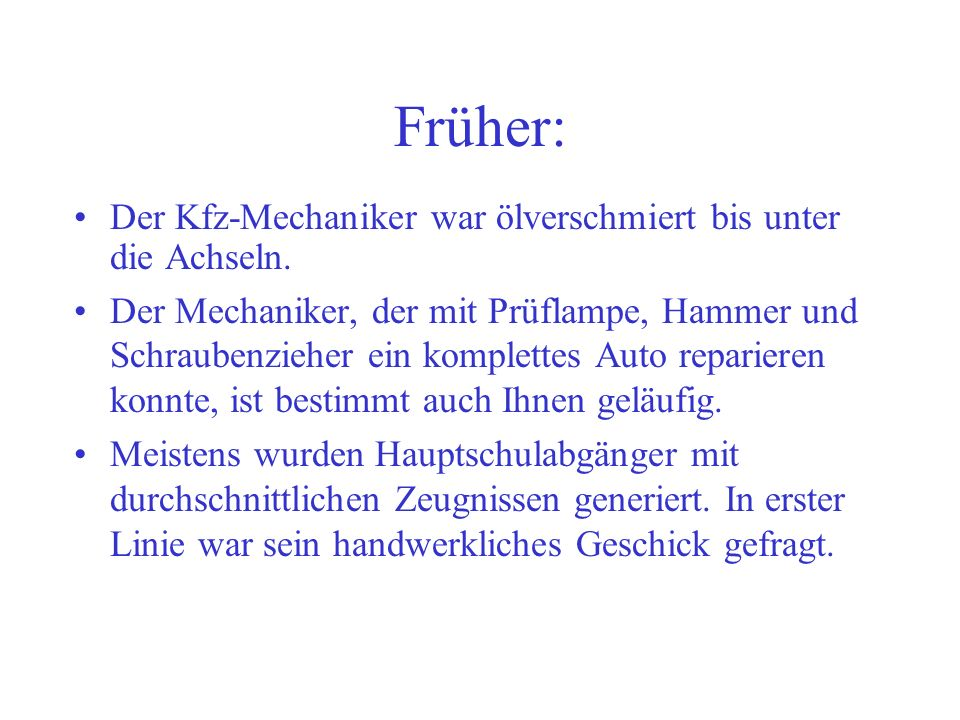 Früher: Der Kfz-Mechaniker war ölverschmiert bis unter die Achseln.