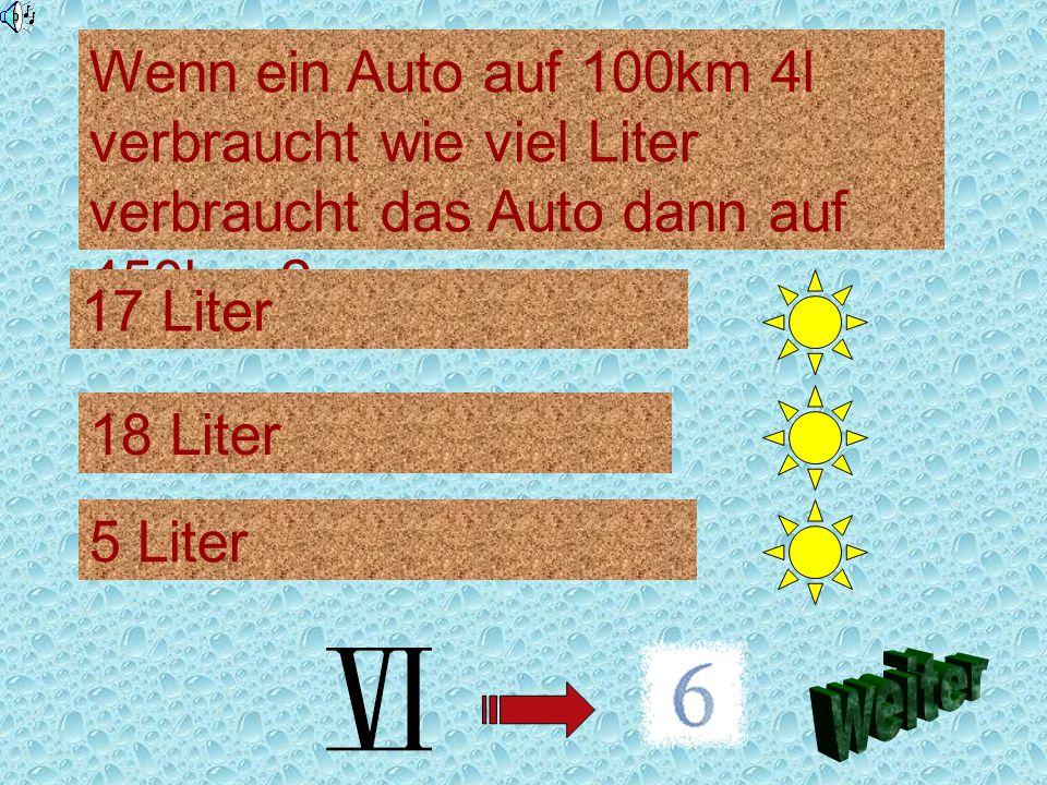 Wenn ein Auto auf 100km 4l verbraucht wie viel Liter verbraucht das Auto dann auf 450km