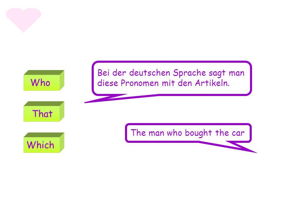 Bei der deutschen Sprache sagt man diese Pronomen mit den Artikeln.