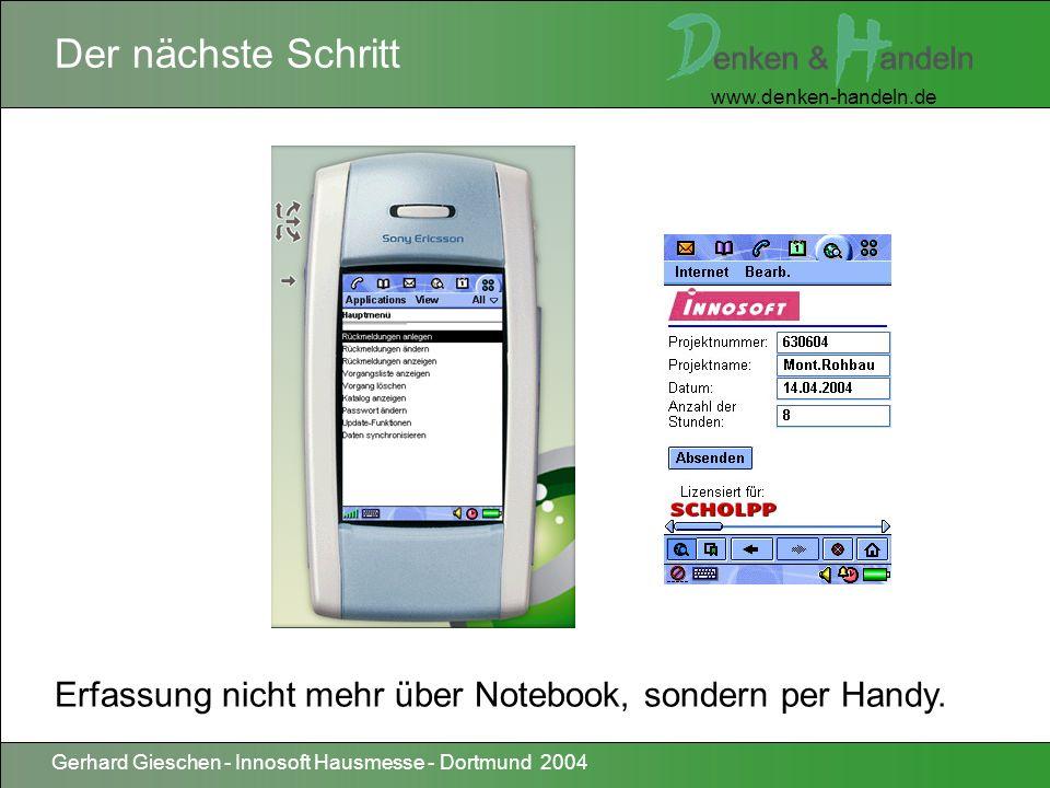 Der nächste Schritt Erfassung nicht mehr über Notebook, sondern per Handy.