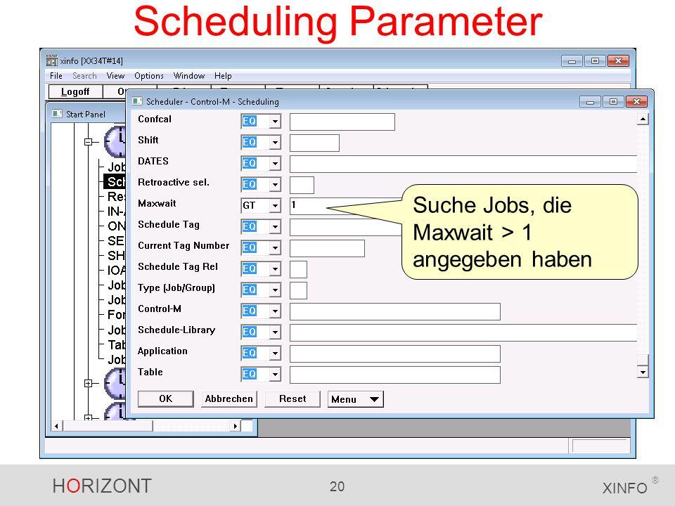 Scheduling Parameter Suche Jobs, die Maxwait > 1 angegeben haben