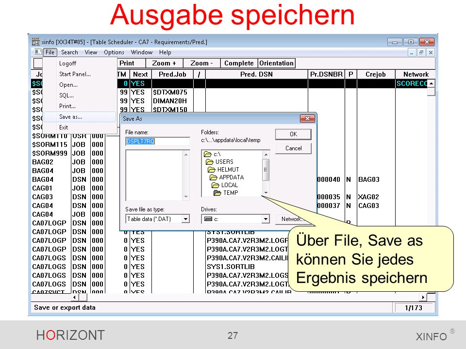 Ausgabe speichern Über File, Save as können Sie jedes Ergebnis speichern