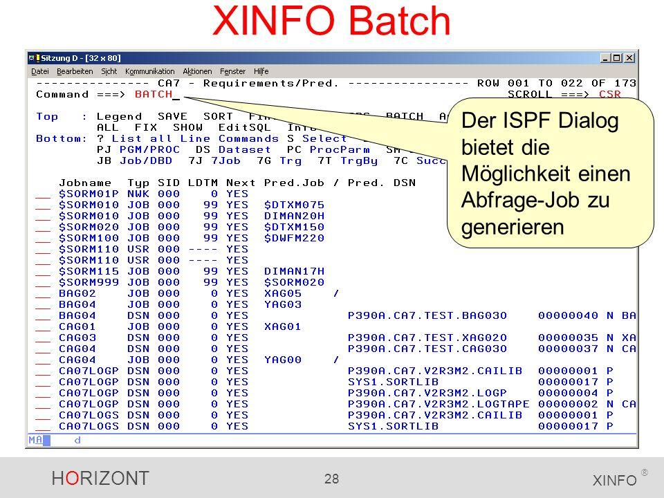 XINFO Batch Der ISPF Dialog bietet die Möglichkeit einen Abfrage-Job zu generieren