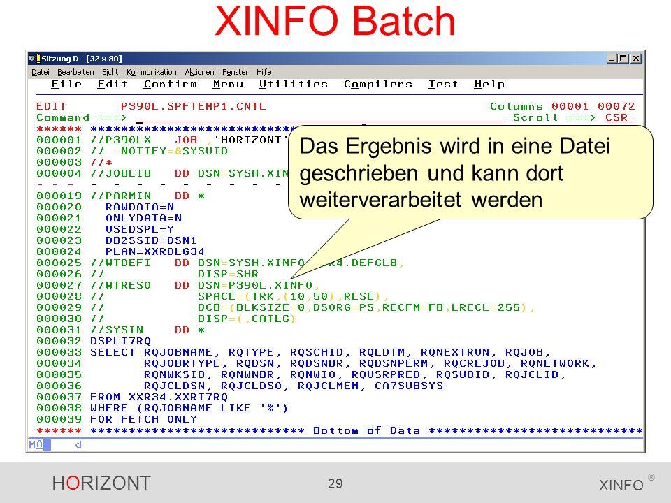 XINFO Batch Das Ergebnis wird in eine Datei geschrieben und kann dort weiterverarbeitet werden