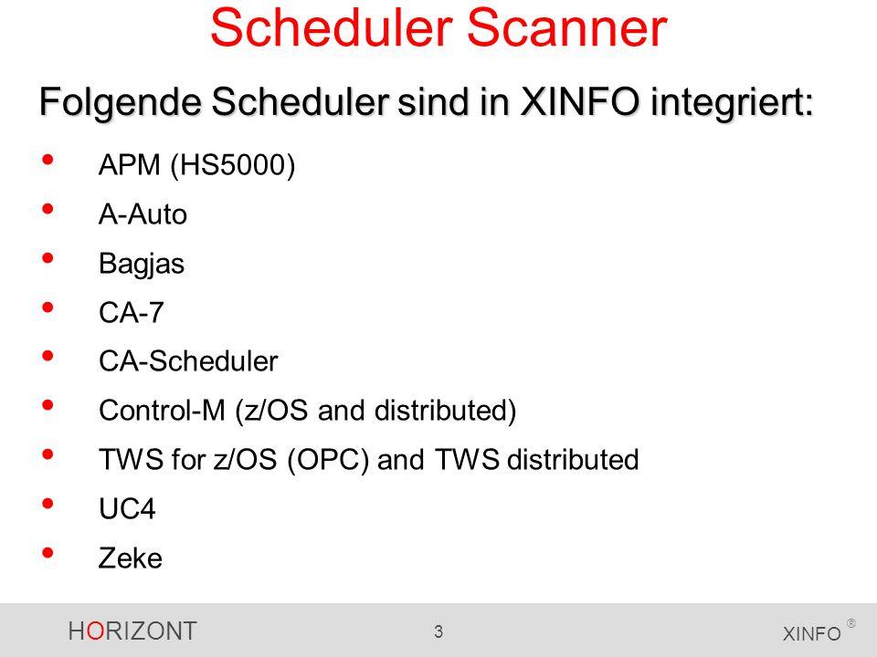 Scheduler Scanner Folgende Scheduler sind in XINFO integriert: