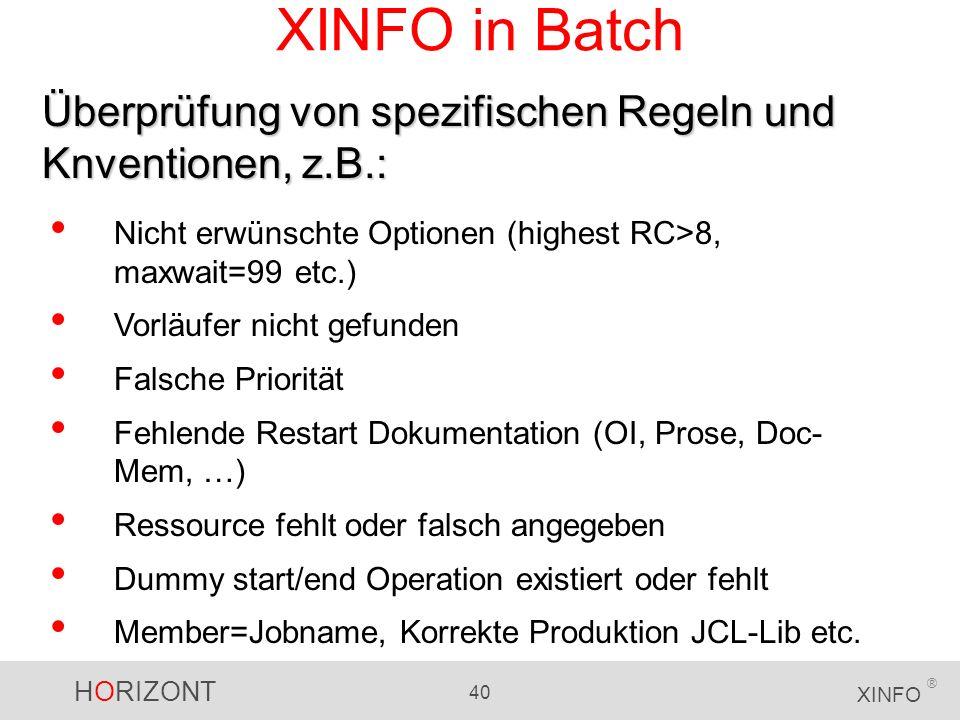 XINFO in Batch Überprüfung von spezifischen Regeln und Knventionen, z.B.: Nicht erwünschte Optionen (highest RC>8, maxwait=99 etc.)
