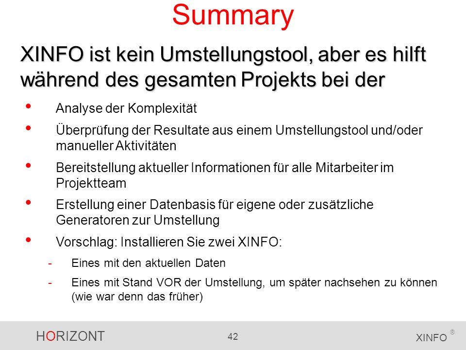 Summary XINFO ist kein Umstellungstool, aber es hilft während des gesamten Projekts bei der. Analyse der Komplexität.