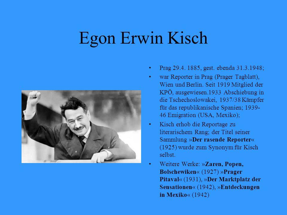 Egon Erwin Kisch Prag 29.4. 1885, gest. ebenda 31.3.1948;