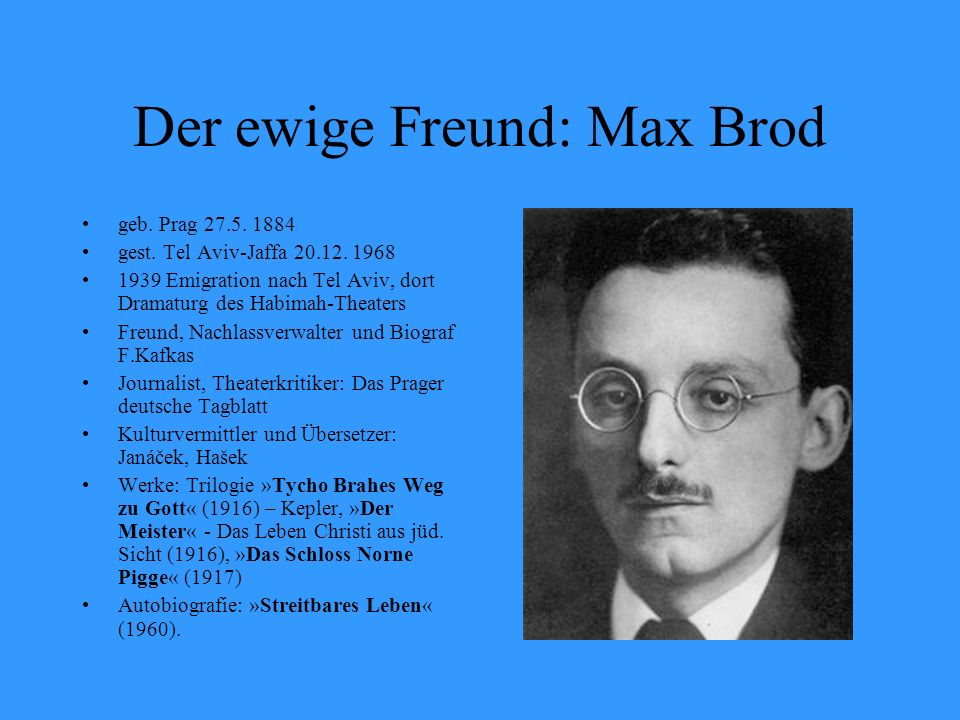 Der ewige Freund: Max Brod