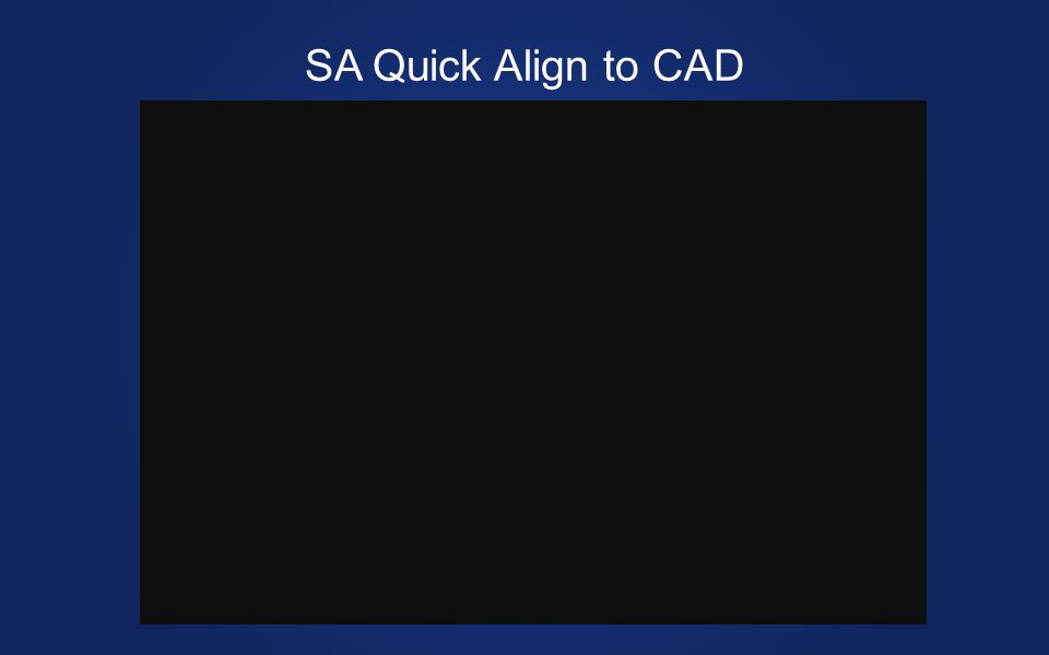SA Quick Align to CAD