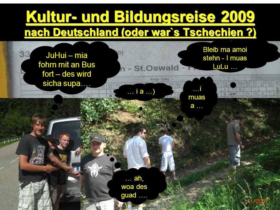 Kultur- und Bildungsreise 2009 nach Deutschland (oder war`s Tschechien