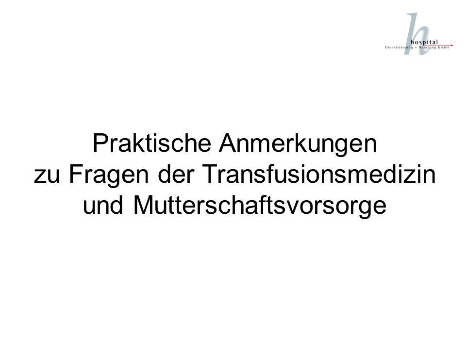 Praktische Anmerkungen zu Fragen der Transfusionsmedizin