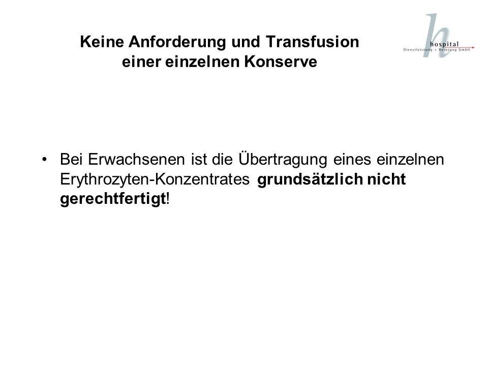 Keine Anforderung und Transfusion einer einzelnen Konserve